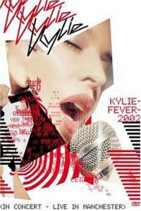 Cover Kylie Minogue - Fever 2002: In Concert - Live In Manchester [DVD]